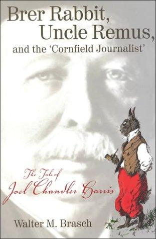 "Brer Rabbit, Uncle Remus, and the ""Cornfield Journalist"""