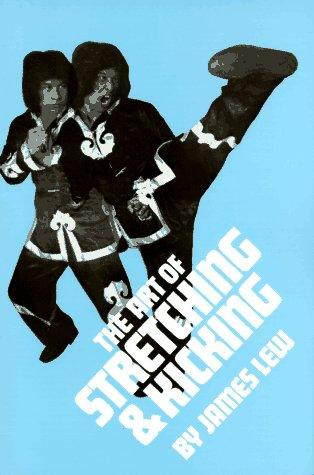 The Art of Stretching and Kicking