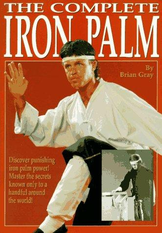The complete iron palm by Brian Gray