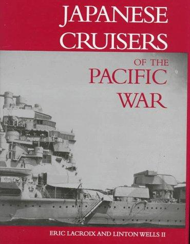 Japanese cruisers of the Pacific War by Eric Lacroix