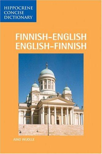 Finnish-English/English-Finnish Dictionary (Hippocrene Concise) by Aino Wuolle