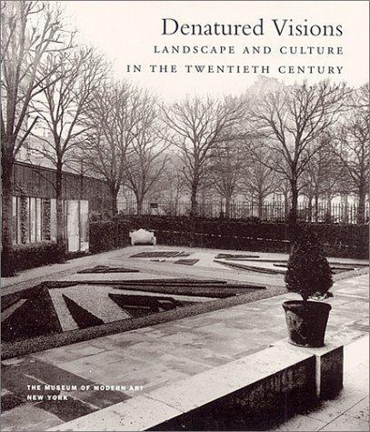 Image 0 of Denatured Visions : Landscape and Culture in the Twentieth Century
