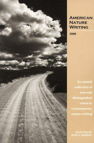 American Nature Writing 1999 by John A. Murray