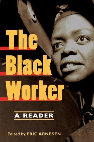 The Black Worker by Eric Arnesen