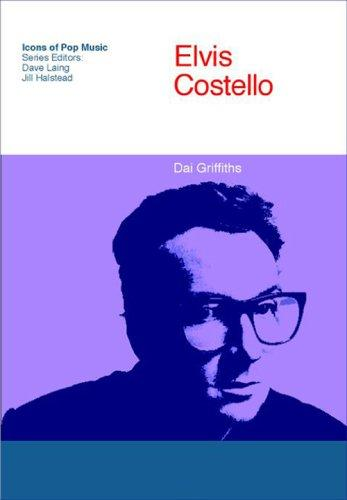 Elvis Costello (Icons of Pop Music) by Dai Griffiths