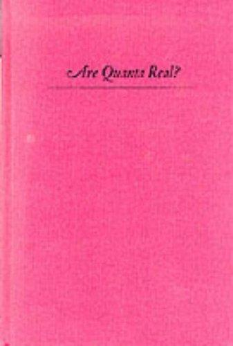 Image 0 of Are Quanta Real?: A Galilean Dialogue (A Midland Book)
