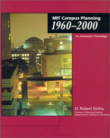 MIT Campus Planning 1960-2000 by O. Robert Simha