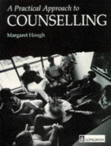 A Practical Approach to Counselling by Margaret Hough