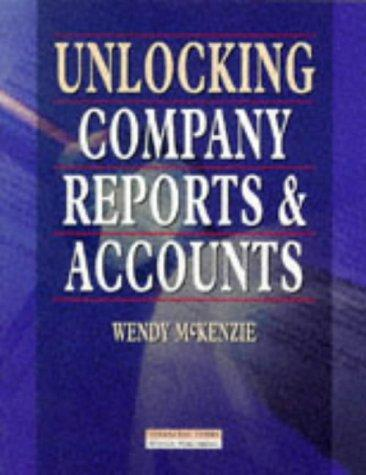 Unlocking company reports and accounts by Wendy McKenzie