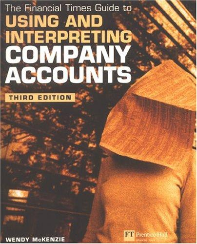 Financial Times Guide to Using & Interpreting Company Accounts (Ft Guide) by Wendy McKenzie