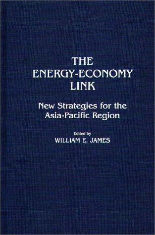 The Energy-Economy Link by William E. James