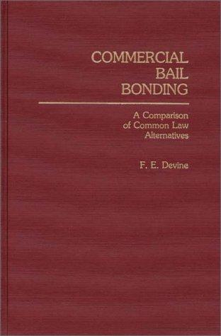 Commercial bail bonding by F. E. Devine