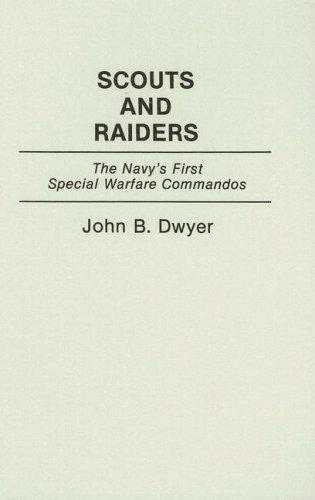 Scouts and Raiders by John B. Dwyer