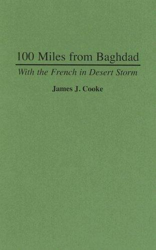 100 miles from Baghdad by James J. Cooke