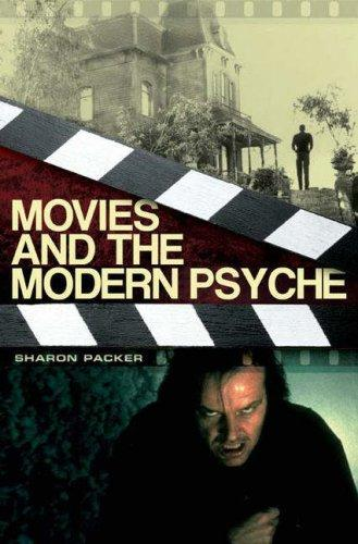 Movies and the Modern Psyche by Sharon Packer
