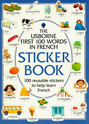 First One Hundred Words Sticker Books/French (First Hundred Words Sticker Books) by Heather Amery, Steophen Cartwright