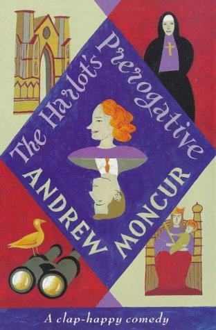 The Harlot's Prerogative by Andrew Moncur