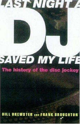 Last Night a DJ Saved My Life by Bill Brewster, Frank Broughton