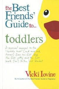 The Best Friends' Guide to Toddlers (Best Friends) by Vicki Iovine