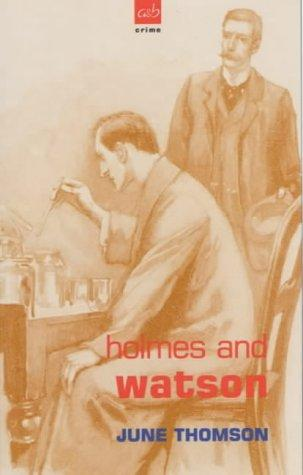 Holmes and Watson (A&B Crime) by June Thomson