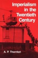 Imperialism in the twentieth century by A. P. Thornton