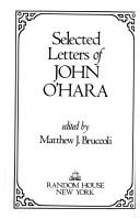 Selected letters of John O'Hara by John O'Hara