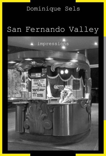San Fernando Valley (impressions) by Dominique Sels