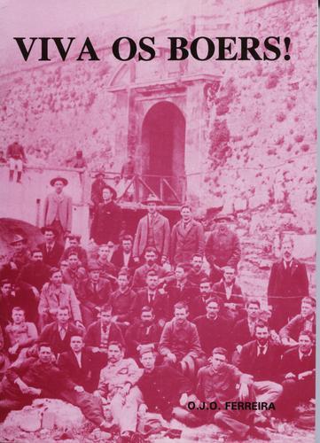 Viva os Boers! Boeregeïnterneerdes in Portugal tydens die Anglo-Boereoorlog, 1899-1902