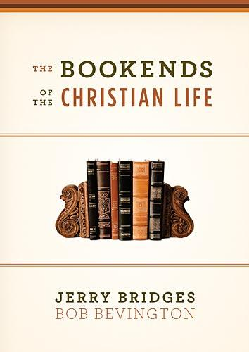 Bookends of the Chrisitian Life by Bridges, Jerry