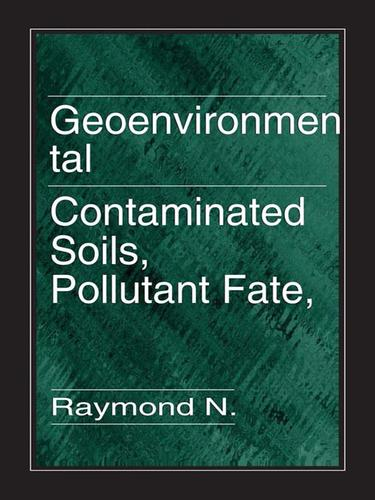 Geoenvironmental engineering by Raymond N. Yong