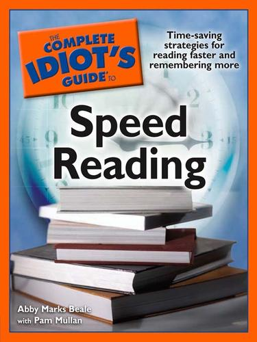 The complete idiot's guide to speed reading by Abby Marks-Beale