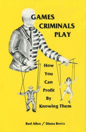 Games criminals play by Bud Allen