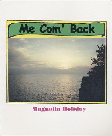 Me Com'Back by Magnolia Holiday
