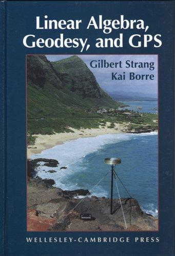 Linear algebra, geodesy, and GPS by Gilbert Strang