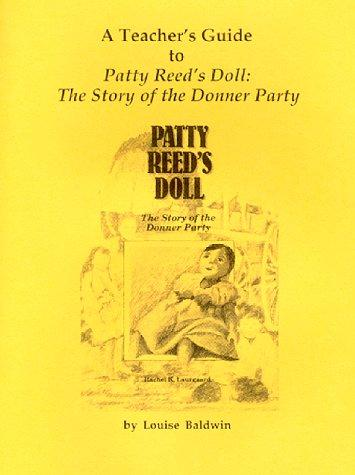 A Teacher's Guide to 'Patty Reed's Doll by Louise Baldwin
