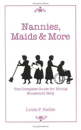 Nannies, maids & more by Linda F. Radke