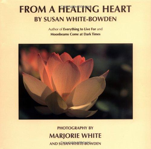 From A Healing Heart by Marjorie White