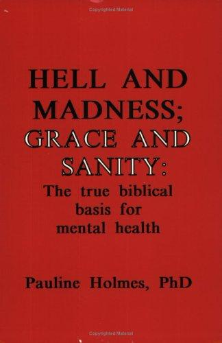 Hell and Madness, Grace and Sanity by Pauline Holmes