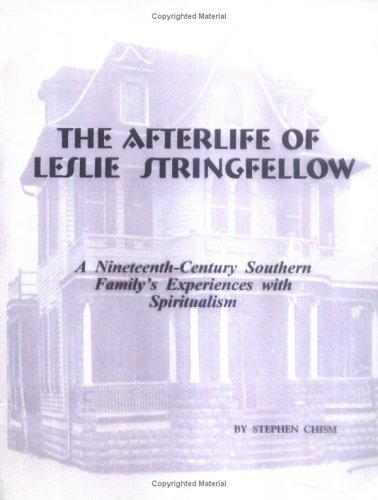 The Afterlife of Leslie Stringfellow by Stephen Chism