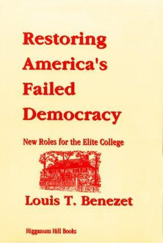 Restoring America's Failed Democracy by Louis T. Benezet