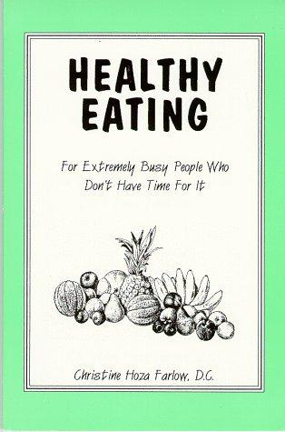 Healthy Eating by Christine Hoza Farlow