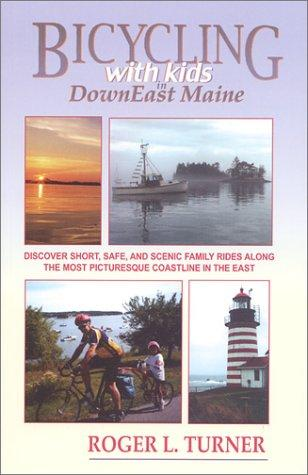 Bicycling With Kids in Downeast Maine by Roger L. Turner