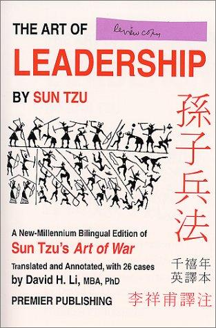 Art of Leadership by Sun Tzu - A New-Millennium Bilingual Edition of Sun Tzu's Art of War by Sun-Zi
