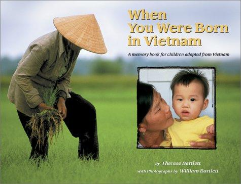 When You Were Born in Vietnam by Bartlett Therese