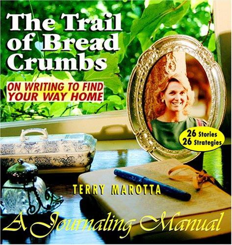 The Trail of Breadcrumbs by Terry Marotta