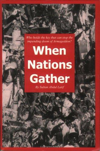 When Nations Gather by Sultan Abdul Latif