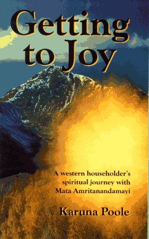 Getting to Joy by Karuna Poole