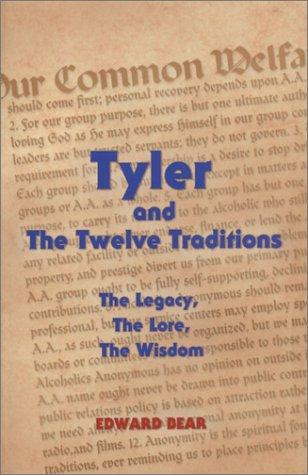 Tyler and the Twelve Traditions by Edward Bear