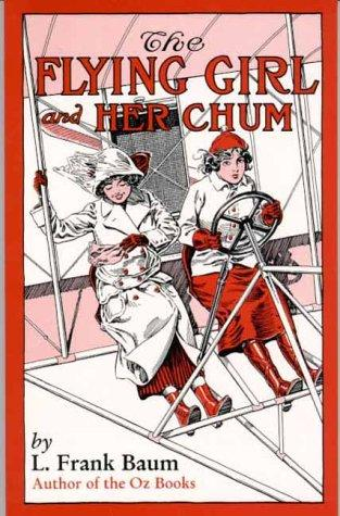The flying girl and her chum by L. Frank Baum