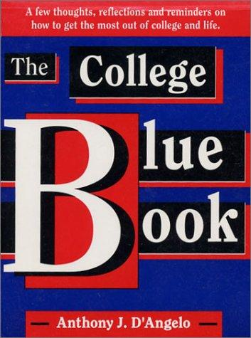 The College Blue Book by Anthony J. D'Angelo